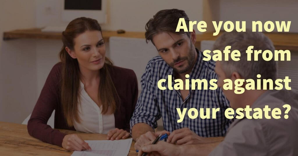 claims against estate 1024x536 - U-Turn in estate claims – are you now safe from claims against your estate?