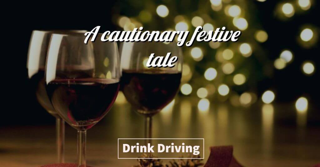 drink driving 1024x536 - HO! HO! HICCUP - SANTA OVERDOES THE SHERRY! – A cautionary festive tale.