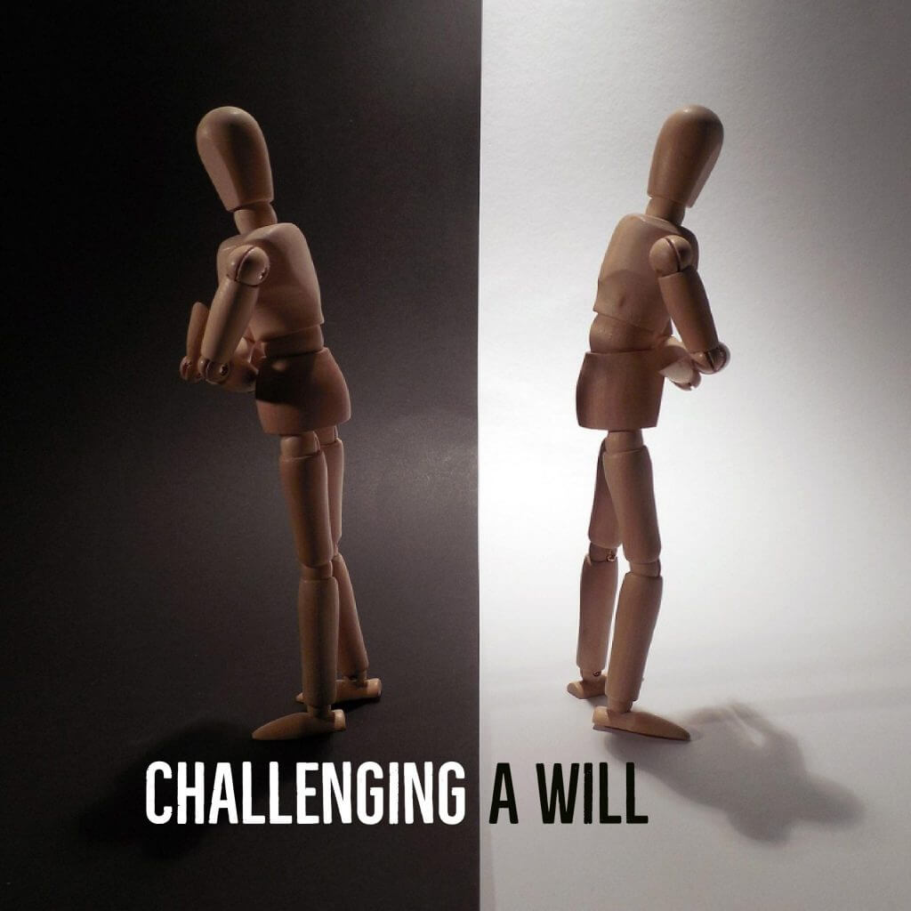 Challenging a Will 1024x1024 - Challenging a Will - Can it be done?