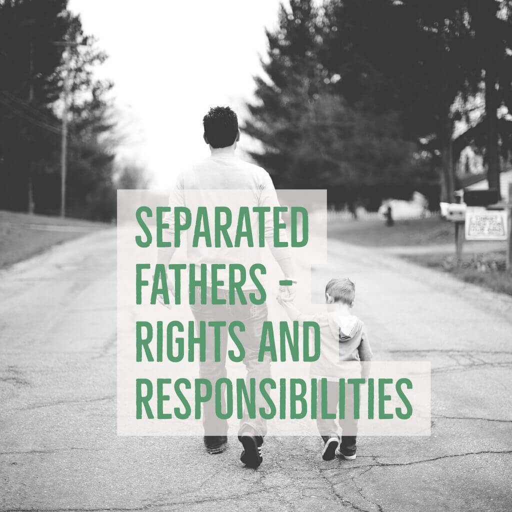 Separated Fathers Rights and Responsibilities 1024x1024 - Separated Fathers - Rights and Responsibilities