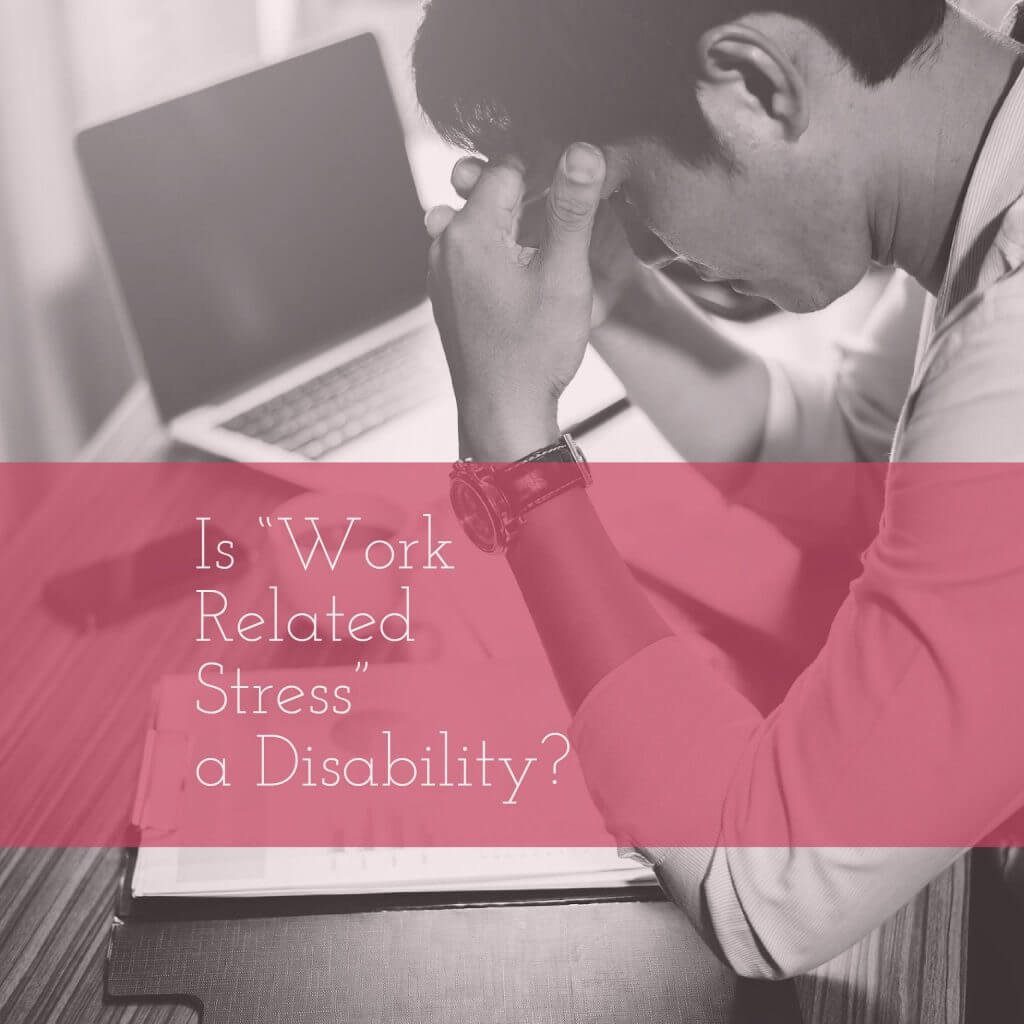 Is Work Related Stress a Disability?