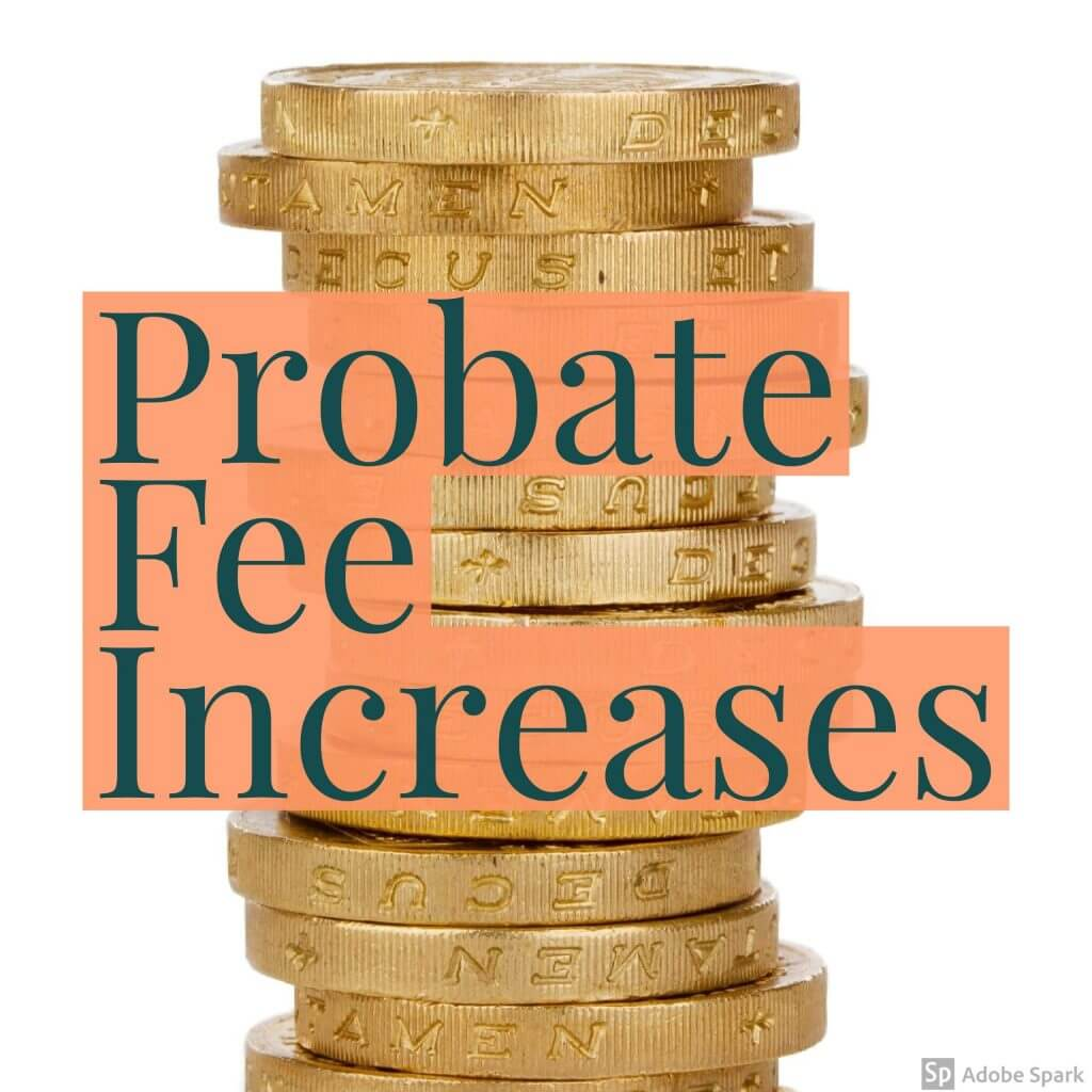 Probate Fee Increase