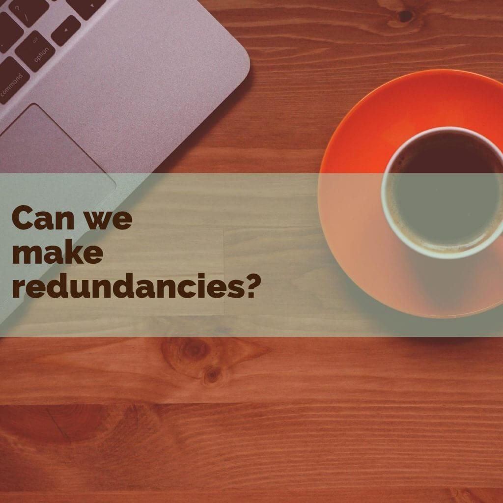 can we make redundancies