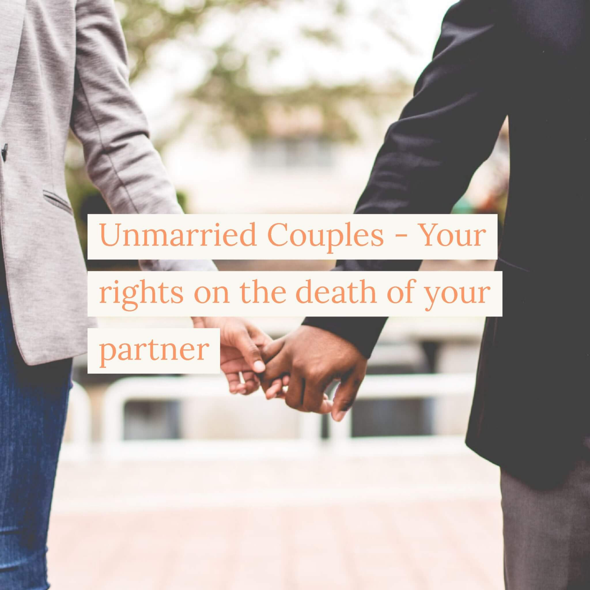 Unmarried Couples Your Rights On The Death Of Your Partner Poole