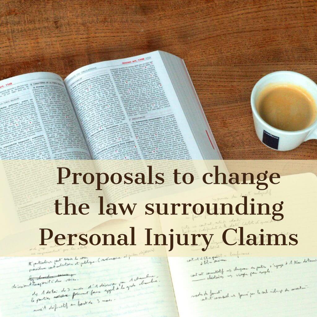 Personal Injury Claims 1024x1024 - Proposals to change the law surrounding Personal Injury Claims
