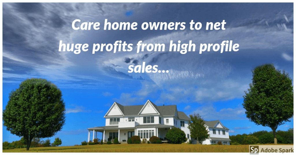 carehomes 1024x537 - Care home owners to net huge profits from high profile sales…