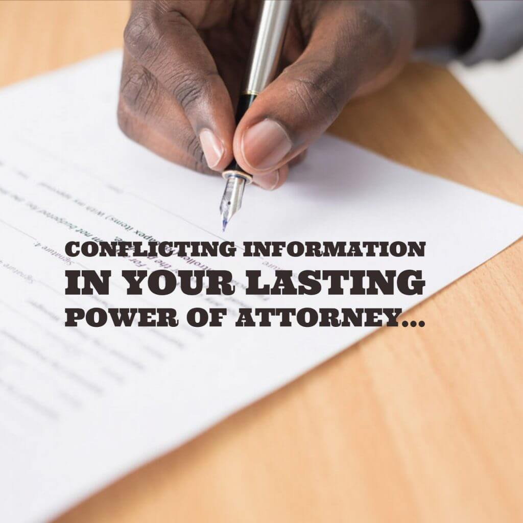 conflicting information 1024x1024 - Conflicting Information in your Lasting Power of Attorney...