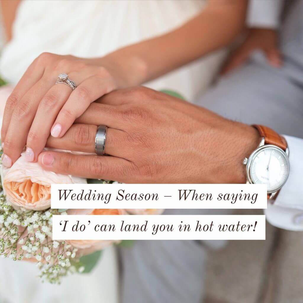 wedding season 1024x1024 - Wedding Season – When saying 'I do' can land you in hot water!
