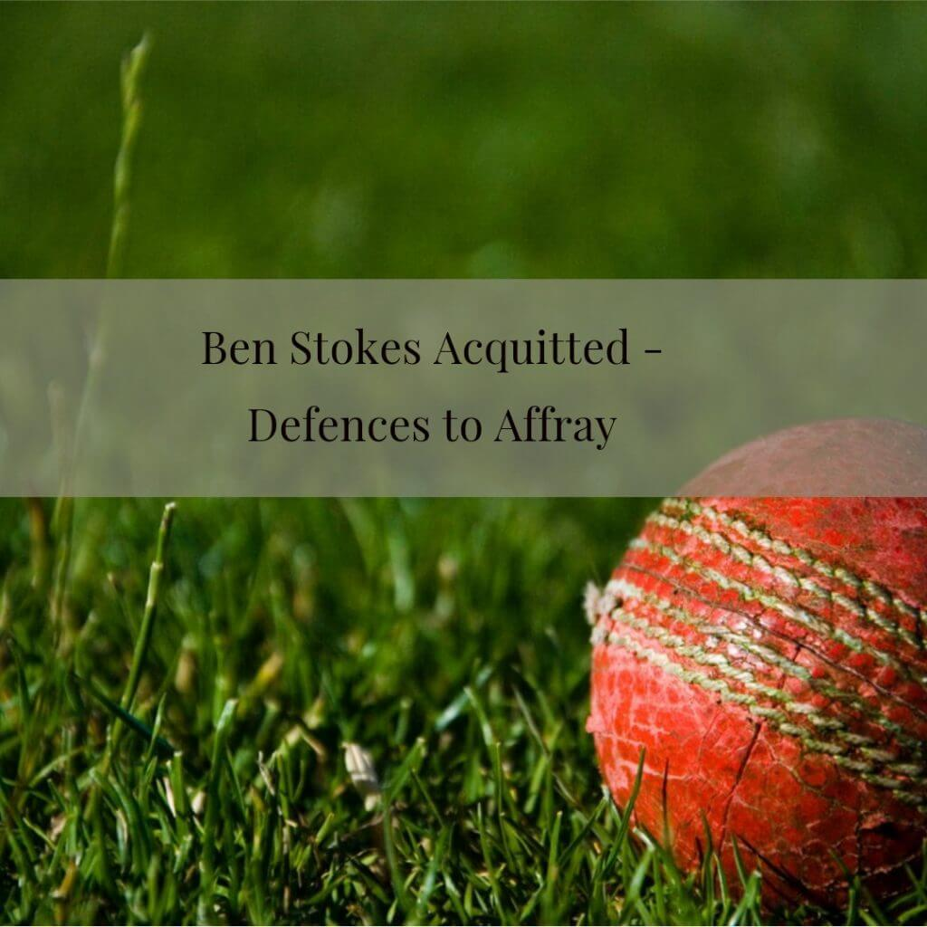 affray ben stokes 1024x1024 - Ben Stokes Acquitted - Defences to Affray