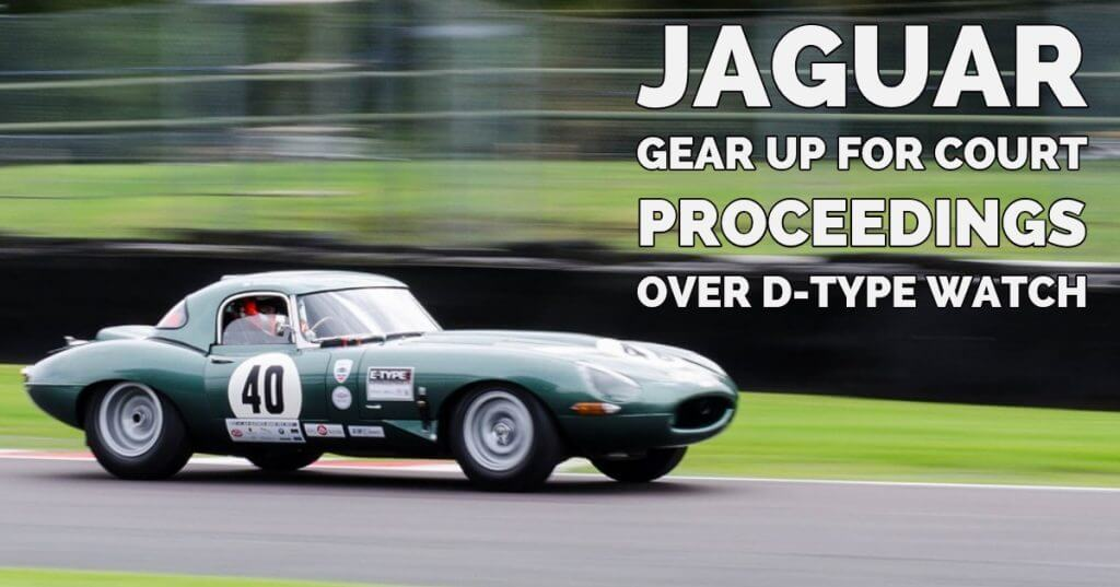My Post 14 1024x537 - Jaguar gear up for court proceedings over D-Type watch