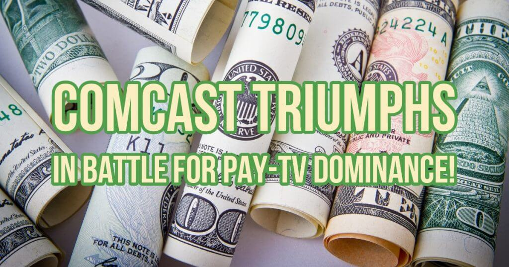 My Post 16 1024x537 - Comcast triumphs in battle for pay-tv dominance!