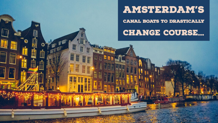 My Post 17 - Amsterdam's canal boats to drastically change course…