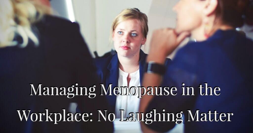 My Post 2 1024x537 - Managing Menopause in the Workplace: No Laughing Matter
