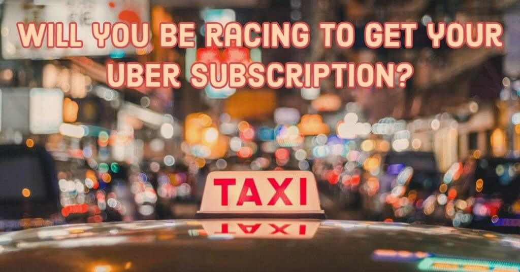 Uber subscription 1024x537 - Will you be racing to get your Uber subscription?