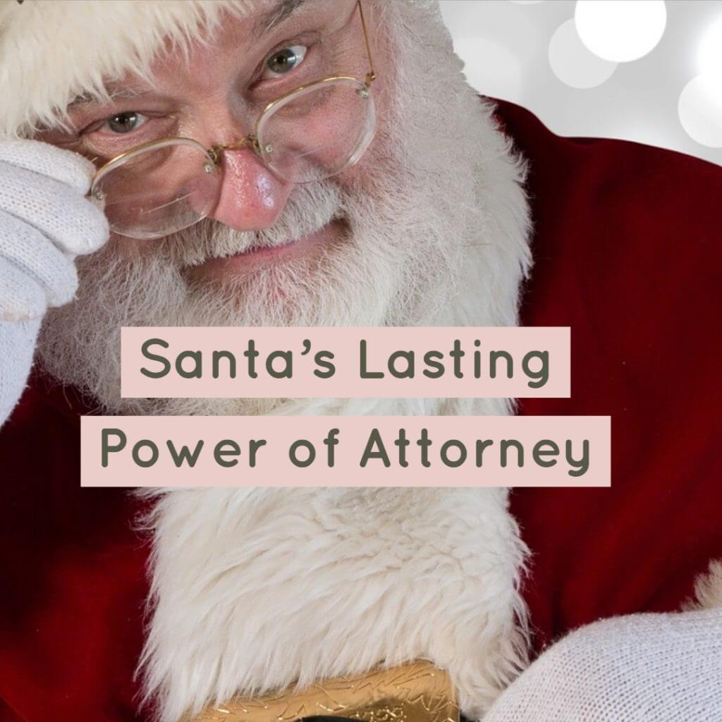 santa lpa 1024x1024 - Santa's Lasting Power of Attorney