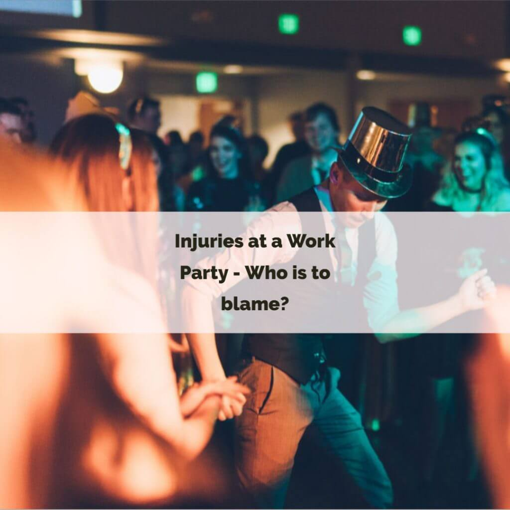 works party 1024x1024 - Injuries at a Work Party - Who is to blame?