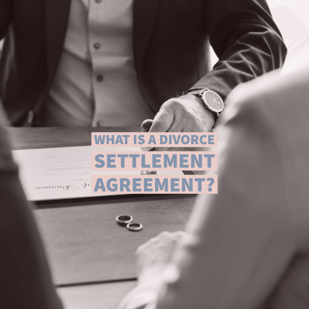 divorce settlement agreements 1024x1024 - What is a Divorce Settlement Agreement?