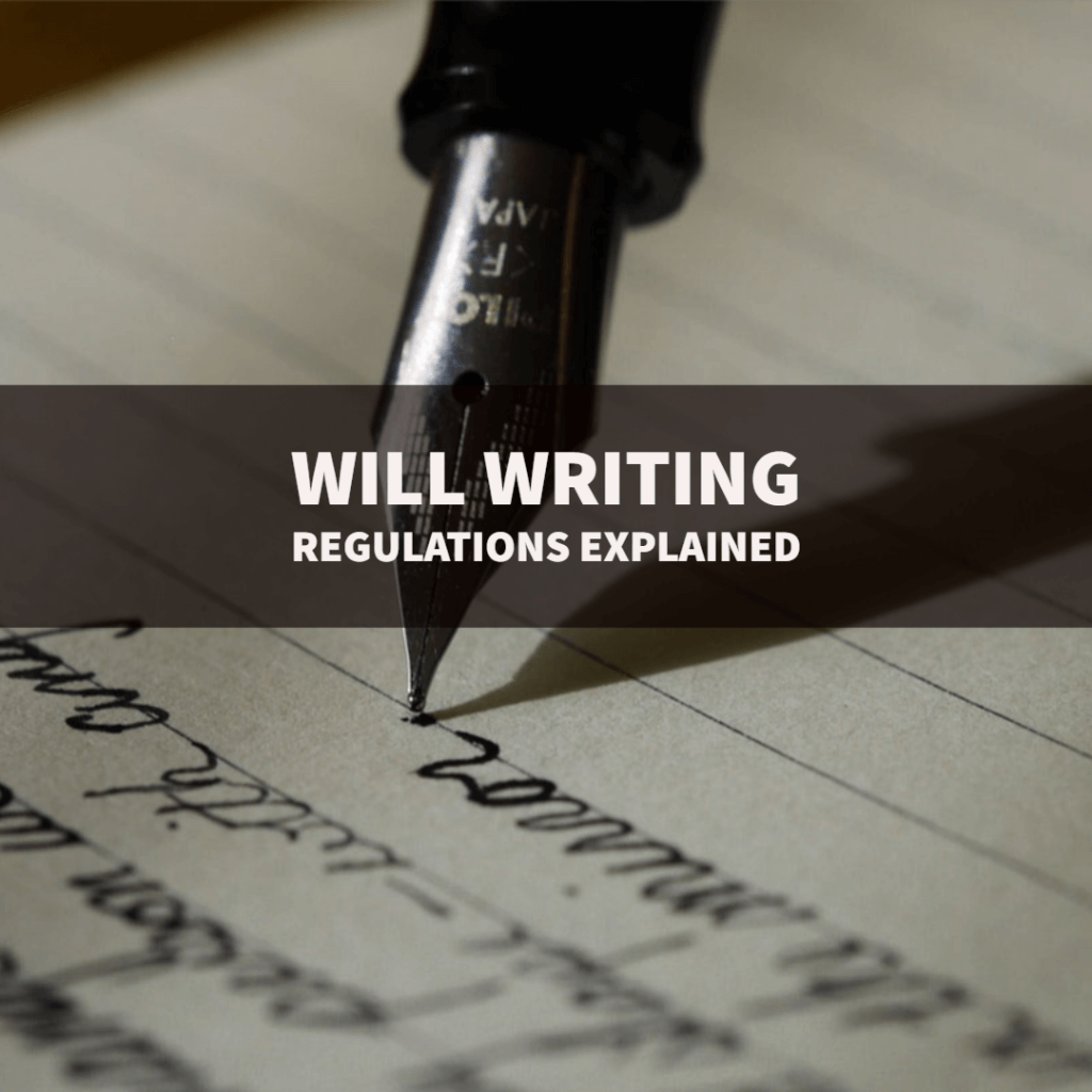 Will writing regulations 1024x1024 - Will Writing Regulations Explained