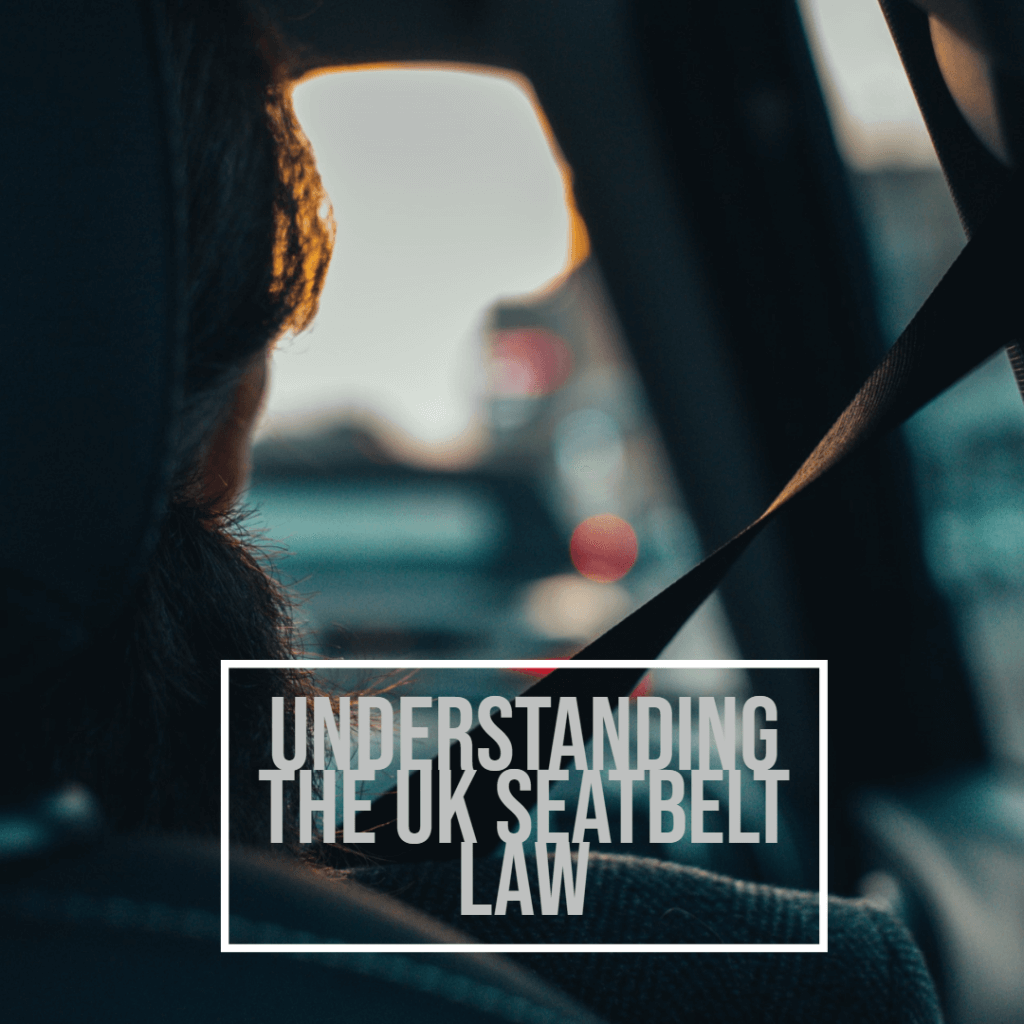 Understanding Seatbelt Law 1024x1024 - The Seatbelt Law In The UK