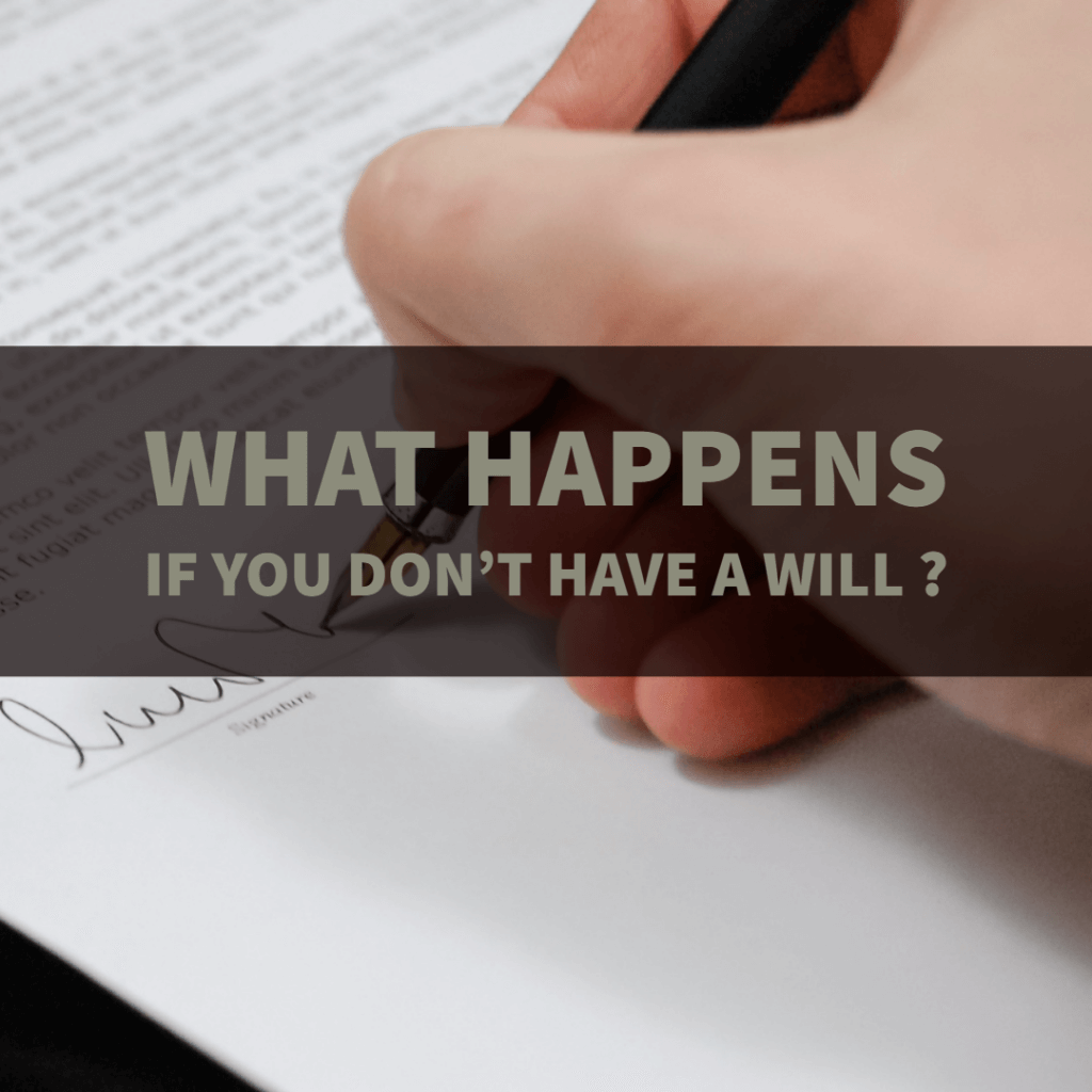 what happens if no will 1024x1024 - If you don't have a will, what happens?