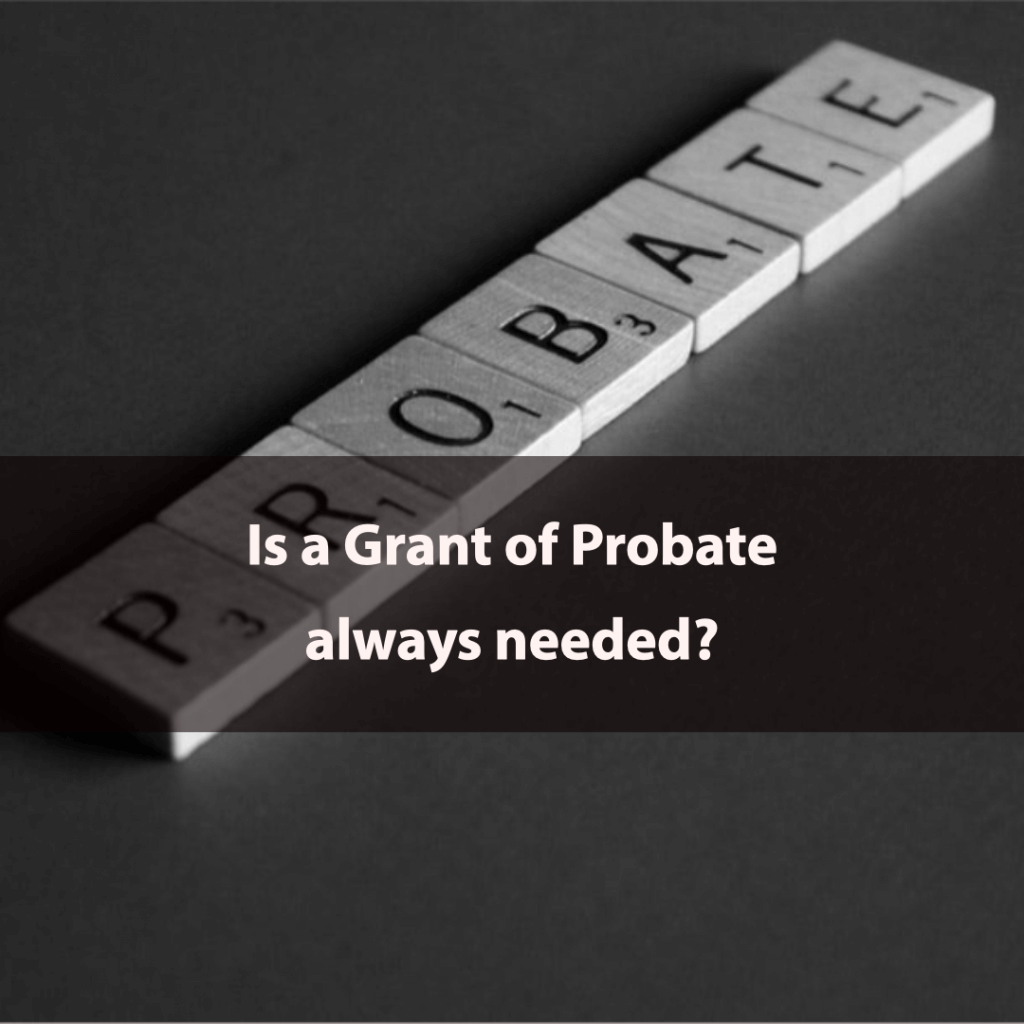 My Post 1024x1024 - Is a Grant of Probate always needed?