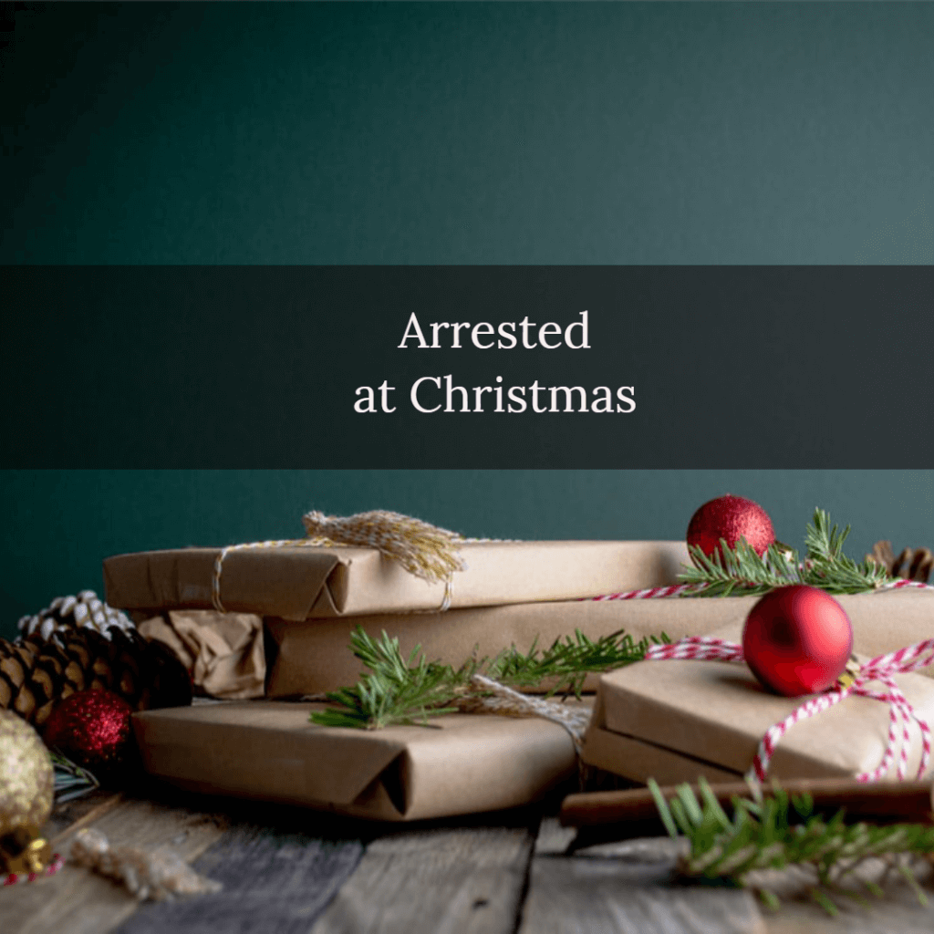 arrested at christmas 1 1024x1024 - Arrested at Christmas