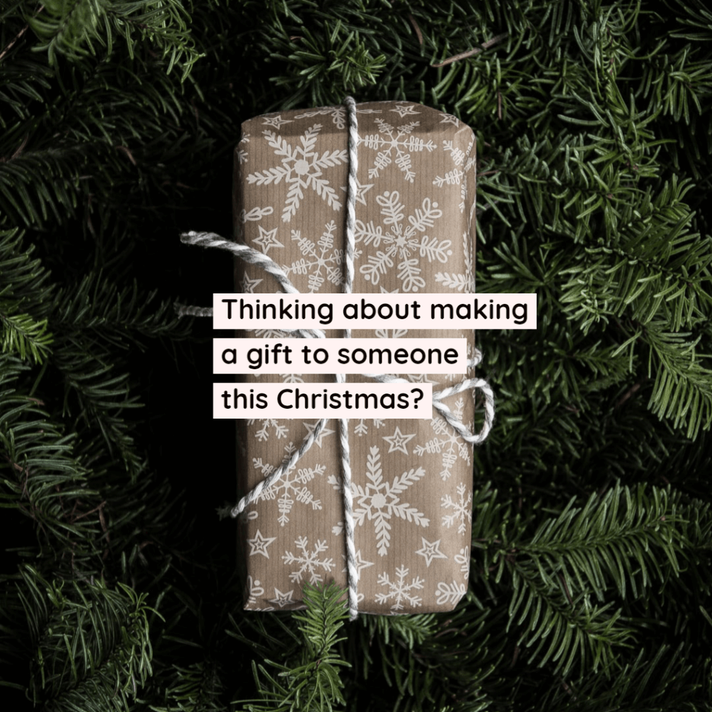 christmas gift 1024x1024 - Thinking about making a gift to someone this Christmas?