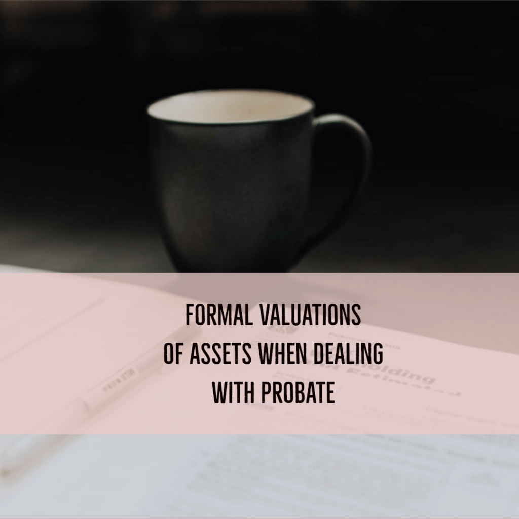 estate valuation 1024x1024 - Formal valuations of assets when dealing with Probate