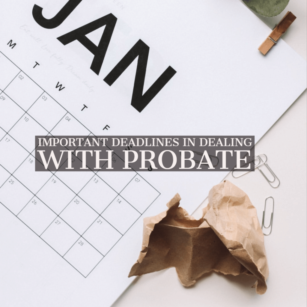 probate deadlines 1024x1024 - Important deadlines in dealing with Probate