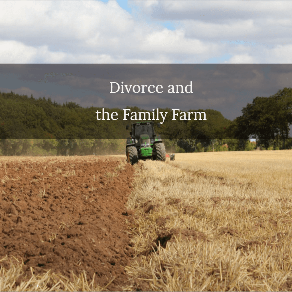divorce and family farm 1024x1024 - Divorce and the Family Farm