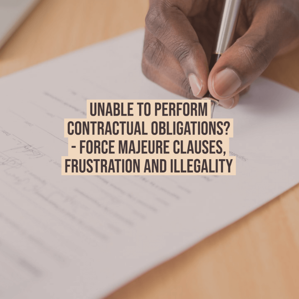 force majeure 1024x1024 - Difficulties performing obligations under your commercial contracts due to the Covid19? - Consider Force Majeure Clauses, Frustration and Illegality