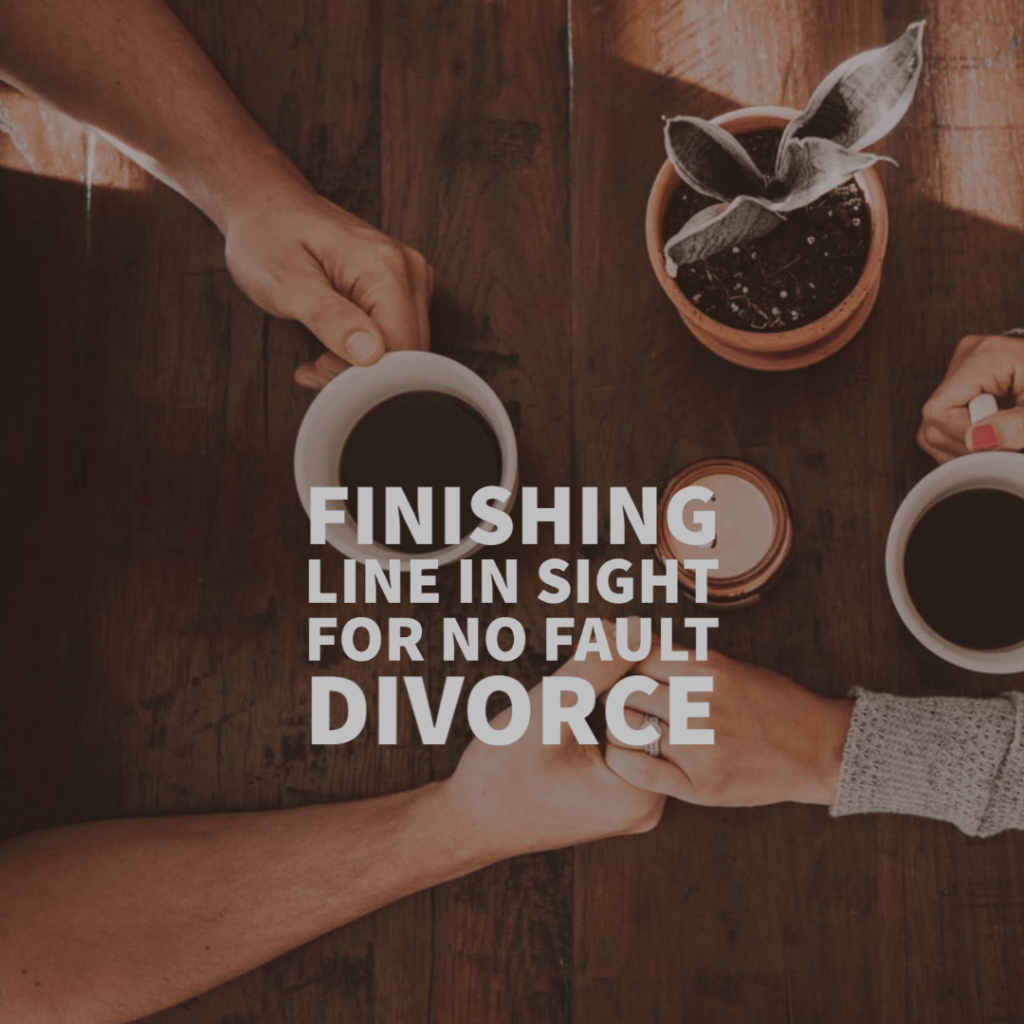 no fault 1 1024x1024 - Finishing Line in Sight for No Fault Divorce